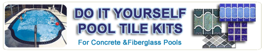 DIY Do it yourself Swimming Pool Tile Kits for Concrete Pools, Fiberglass Pools